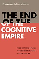 The End of the Cognitive Empire: The Coming of Age of Epistemologies of the South