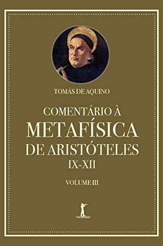 Comentário à Metafísica de Aristóteles IX–XII (Volume 3)