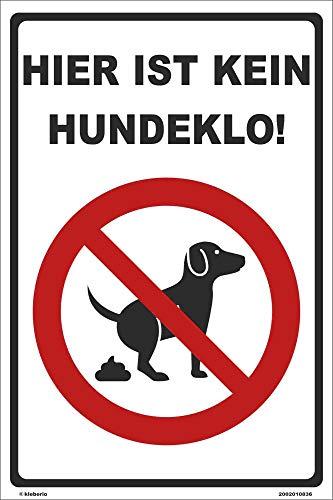 Kleberio® Warn Schild 30 x 20 cm - Hier ist kein Hundeklo! - stabile Aluminiumverbundplatte
