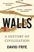 Walls: A History of Civilization