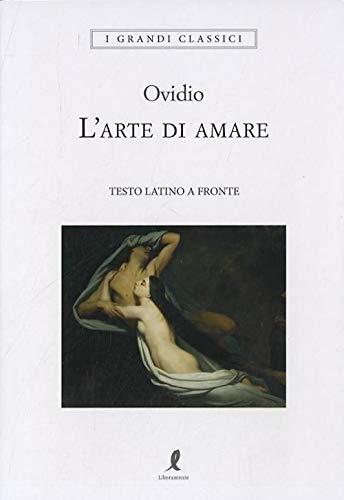 L'arte di amare. Testo latino a fronte