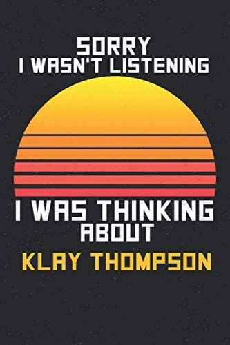 Sorry I Wasn t Listening I Was Thinking About Klay Thompson Klay Thompson Gift Klay Thompson product image