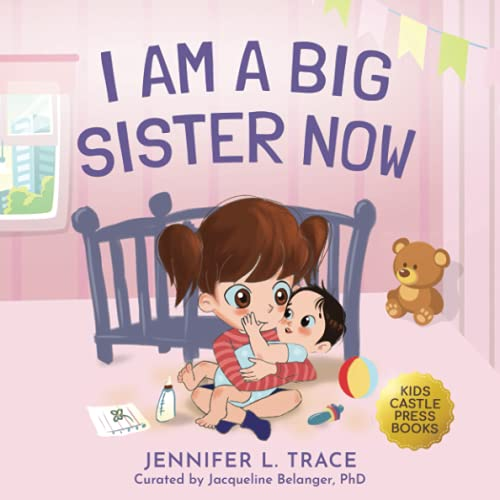 I Am A Big Sister Now: A Warm Children's Picture Book About Sibling's Emotions and Feelings (Jealousy, Anger, Children Emotional Management Illustration Book)
