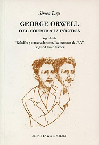 George Orwell: O el horror a la política (Acuarela Libros)