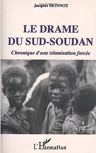 Le Drame du Sud-Soudan - Chronique d'une islamisation forcée