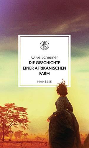 Die Geschichte einer afrikanischen Farm (Manesse Bibliothek, Band 21)