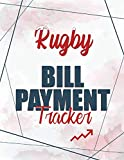 Rugby Bill Payment Tracker: Simple Monthly Bill Payments Checklist Organizer Planner Log Book Money, Financial Planning Budget Journal Notebook, 100 ... Planning Journal, Monthly Budgeting Notebook