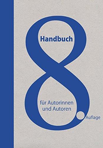 Handbuch für Autorinnen und Autoren: Informationen und Adressen aus dem deutschen Literaturbetrieb und der Medienbranche