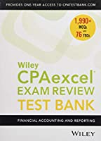 Wiley CPAexcel Exam Review 2019 Test Bank: Financial Accounting and Reporting (1-year access)