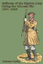 UNIFORMS OF THE RUSSIAN ARMY DURING THE CRIMEAN WAR 1854-1856