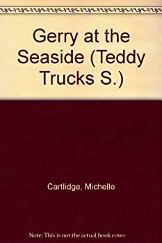 Paperback Gerry at the Seaside (Teddy Trucks S.) Book