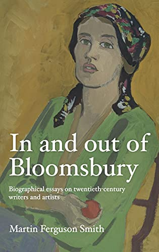 Compare Textbook Prices for In and out of Bloomsbury: Biographical essays on twentieth-century writers and artists 1 Edition ISBN 9781526157447 by Smith, Martin Ferguson