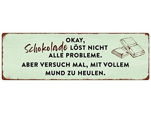 Interluxe METALLSCHILD Blechschild OKAY Schokolade LÖST Nicht ALLE Probleme Liebeskummer Aufmunterung