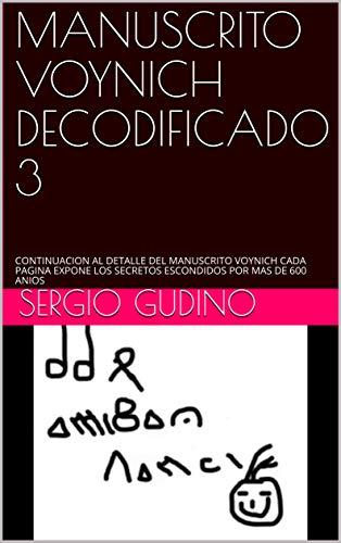 MANUSCRITO VOYNICH DECODIFICADO 3: CONTINUACION AL DETALLE DEL MANUSCRITO VOYNICH CADA PAGINA EXPONE LOS SECRETOS ESCONDIDOS POR MAS DE 600 ANIOS