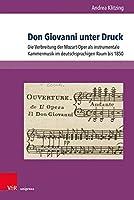 Don Giovanni Unter Druck: Die Verbreitung Der Mozart-oper Als Instrumentale Kammermusik Im Deutschsprachigen Raum Bis 1850 (Abhandlungen Zur Musikgeschichte)