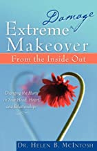 Extreme Damage Makeover from the Inside Out