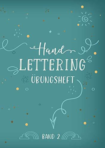 Handlettering Übungsheft Band 2: A4 Handlettering Übungsheft für Anfänger und Fortgeschrittene. Handlettering Alphabete für Kalligraphie Übungen.