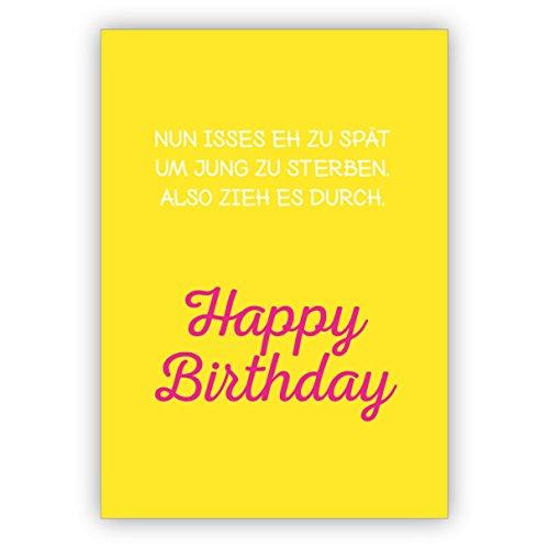 Humor spreuk verjaardagskaart: nu isses eh zu laat om jong te sterven dus trek het door Happy Birthday • om verjaardag te feliciteren met envelop zakelijk & privé