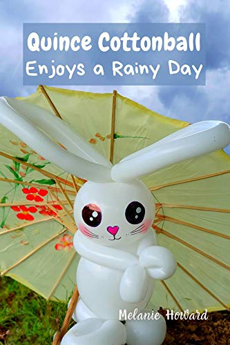 Quince Cottonball Enjoys a Rainy Day: Quince Cottonball Book 2, bunny books for kids, animal short story picture book for kids, uplifting books for kids (English Edition)