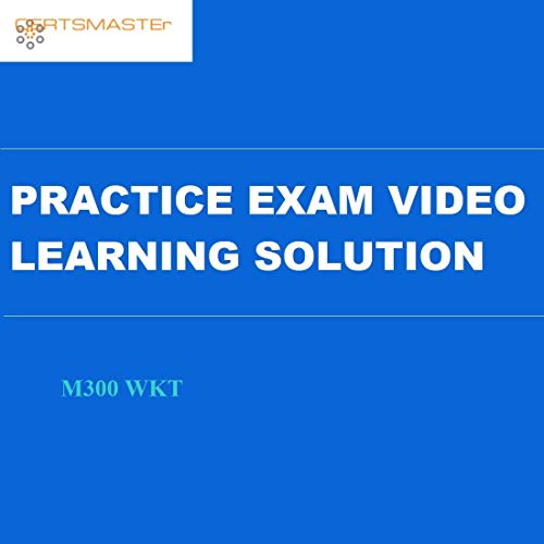 Certsmasters M300 WKT Practice Exam Video Learning Solution