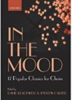 In the Mood: 17 Choral Arrangements of Classic Popular Songs (Lighter Choral Repertoire)
