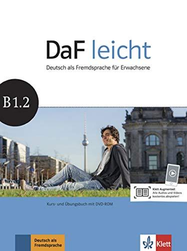 DaF leicht B1.2: Deutsch als Fremdsprache für Erwachsene. Kurs- und Übungsbuch mit DVD-ROM (DaF leicht: Deutsch als Fremdsprache für Erwachsene)