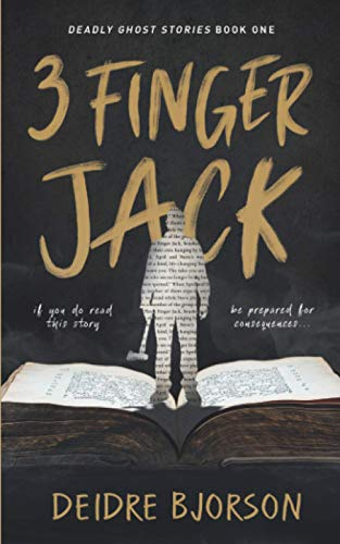 Deadly Ghost Stories: Three Finger Jack