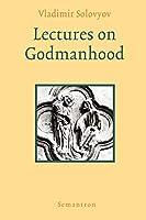 Lectures on Godmanhood