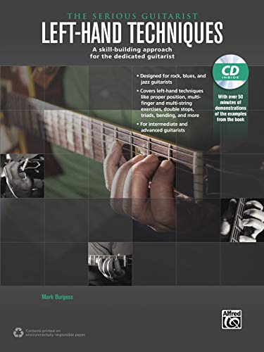 The Serious Guitarist: Left-Hand Techniques: A Skill-Building Approach for the Dedicated Guitarist: A Skill-Building Approach for the Dedicated Guitarist, Book & CD