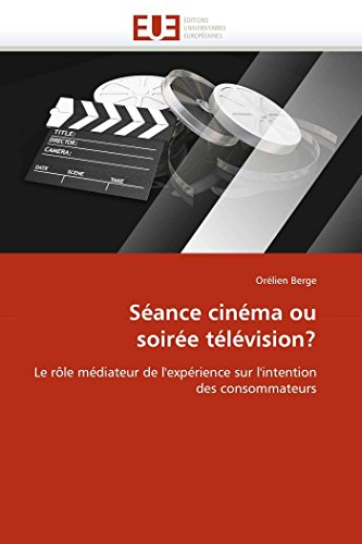 Séance cinéma ou soirée télévision?: Le rôle médiateur de l\'expérience sur l\'intention des consommateurs (Omn.Univ.Europ.)