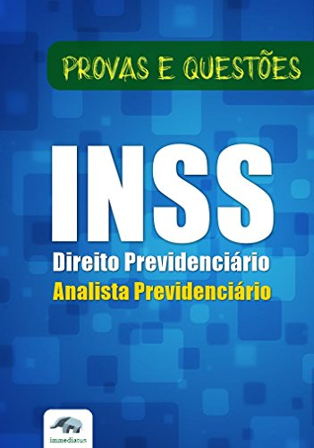 Direito Previdenciário INSS Analista - Questões Objetivas (Portuguese Edition)