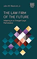 The Law Firm of the Future: Adapting to a Changed Legal Marketplace (Telord 13 06 2019)