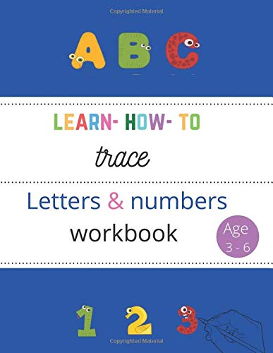 """learn- how -to trace letters & numbers workbook for kids 3-6: tracing lines ,letters , words ,reading animals names ,tracing numbers ,coloring (8.5 """"x ... certificate of completion end of the book."""