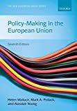 Policy-Making in the European Union (The New European Union Series) - Helen Wallace