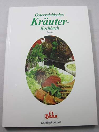 Österreichisches Kräuter-Kochbuch. Band 1. Haas-Kochbuch 100.
