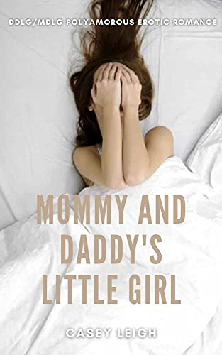 Mommy and Daddy's Little Girl: DDLG/MDLG Polyamorous Erotic Romance (English Edition)