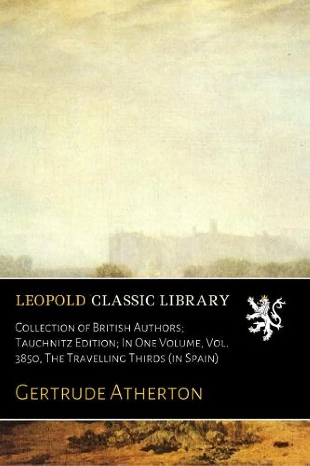 刺す備品儀式Collection of British Authors; Tauchnitz Edition; In One Volume, Vol. 3850, The Travelling Thirds (in Spain)
