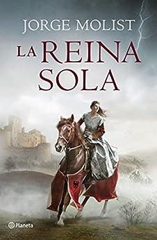 La reina sola (Autores Españoles e Iberoamericanos) PDF EPUB Gratis descargar completo