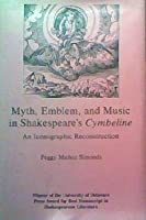 Myth, Emblem, and Music in Shakespeare's Cymbeline: An Iconographic Reconstruction