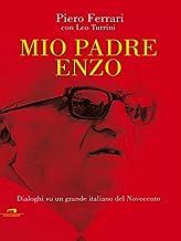 Mio padre Enzo: Dialoghi su un grande italiano del Novecento