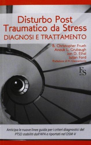 Disturbo post-traumatico da stress. Diagnosi e trattamento