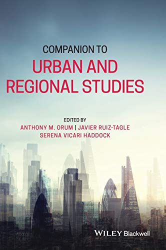 Compare Textbook Prices for Companion to Urban and Regional Studies 1 Edition ISBN 9781119316824 by Orum, Anthony M.,Ruiz-Tagle, Javier,Vicari Haddock, Serena