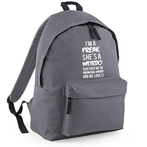 I'm A Freak She's A Weirdo Together We are Freaking Weird and We Love It Funny Backpack Rucksack Dimensions: 31 x 42 x 21 cm Capacity: 18 litres Ruck Sack-Small-Grey