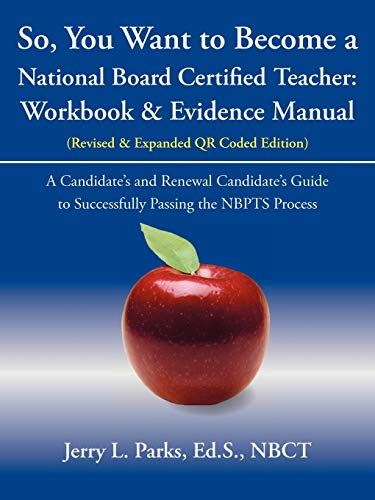 So You Want To Become A National Board Certified Teacher Workbook Evidence Manual