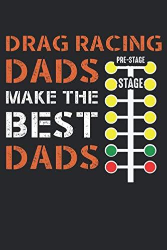 Drag Racing Dads make the best dads: Drag Racing Papa Mechaniker Dragster Papa Rennfahrer Notizbuch DIN A5 120 Seiten für Notizen, Zeichnungen, Formeln | Organizer Schreibheft Planer Tagebuch