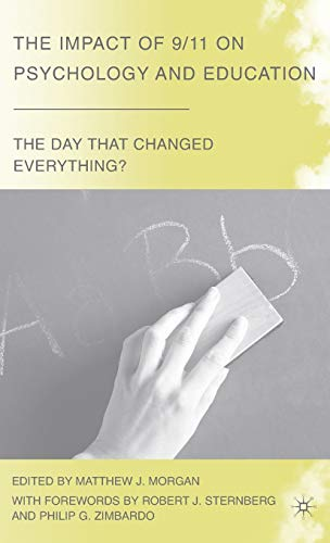 The Impact of 9/11 on Psychology and Education (The Day that Changed Everything?)