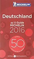 Michelin 2016 Hotels & Restaurants Guide Deutschland (Michelin Hotels & Restaurants Guide)