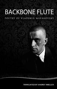 Backbone Flute: Selected Poetry of Vladimir Mayakovsky (English Edition) por [Vladimir Mayakovsky, Andrey Kneller]