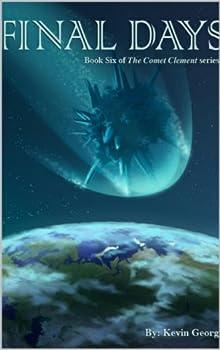 Final Days  Comet Clement series #6