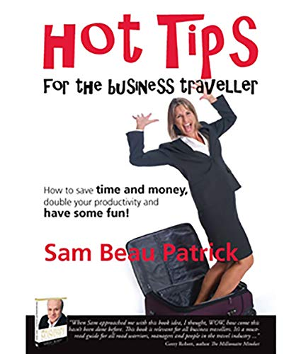 Hot Tips for the Business Traveller (English Edition)